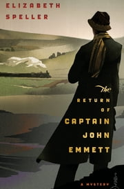 The Return of Captain John Emmett - A Mystery ebook by Elizabeth Speller
