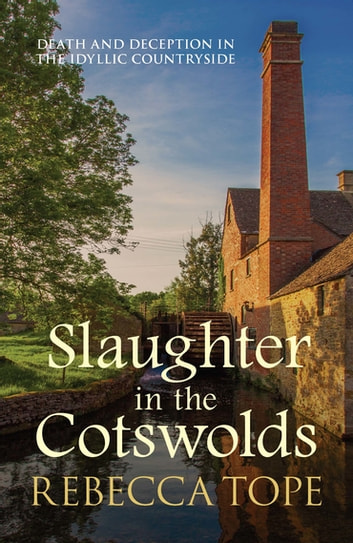 Slaughter in the Cotswolds ebook by Rebecca Tope