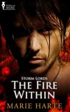 The Fire Within ebook by Marie Harte