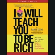 I Will Teach You to Be Rich audiobook by Ramit Sethi