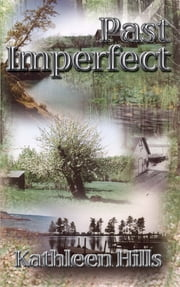 Past Imperfect - A John McIntire Mystery ebook by Kathleen Hills