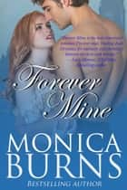 Forever Mine Ebook di Monica Burns