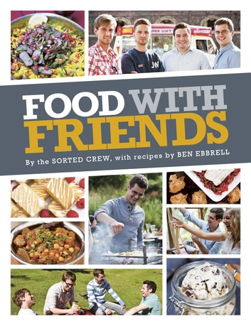 Food with Friends ebook by The Sorted Crew,Ben Ebbrell