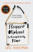 Eleanor Oliphant is Completely Fine ebook by