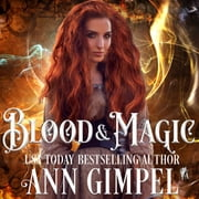 Blood and Magic - Paranormal Romance With a Steampunk Edge audiobook by Ann Gimpel
