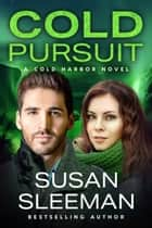 Cold Pursuit - Clean and Wholesome Romantic Suspense 電子書 by Susan Sleeman