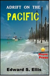 Adrift on the Pacific ebook by Edward S. Ellis
