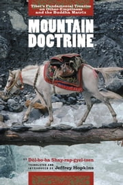 Mountain Doctrine - Tibet's Fundamental Treatise on Other-Emptiness and the Buddha Matrix ebook by Dol-Bo-Ba Shay-Rap-Gyel-Tsen
