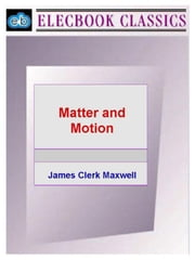 Matter and Motion ebook by Maxwell, James Clerk