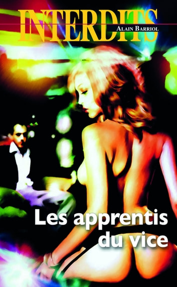 Les apprentis du vice ebook by Alain Barriol