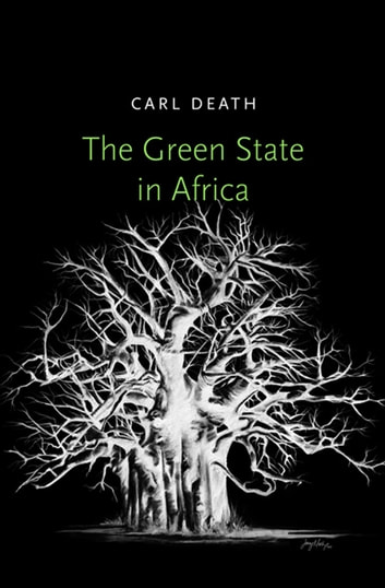 The Green State in Africa ebook by Carl Death