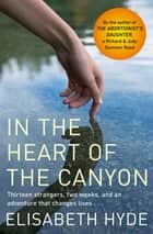 In the Heart of the Canyon ebook by Elisabeth Hyde
