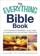 The Everything Bible Book ebook by John Trigilio,Kenneth Brighenti