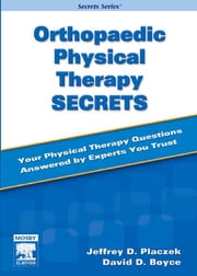 Orthopaedic Physical Therapy Secrets ebook by Jeffrey D. Placzek,David A. Boyce