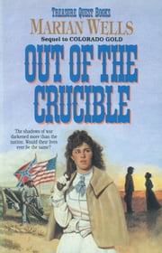 Out of the Crucible (Treasure Quest Book #2) ebook by Marian Wells