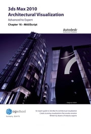 Chapter 16 - MAXScript (3ds Max 2010 Architectural Visualization) ebook by CGschool (Formerly 3DATS)