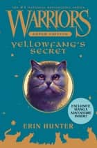 Warriors Super Edition: Yellowfang's Secret ebook by Erin Hunter, James L. Barry