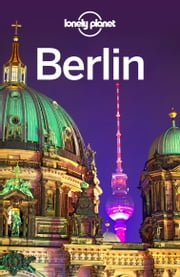 Lonely Planet Berlin ebook by Lonely Planet,Andrea Schulte-Peevers