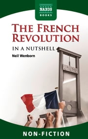 French Revolution In a Nutshell ebook by Neil Wenborn