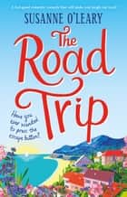 The Road Trip - A laugh out loud romantic comedy set in the French sunshine ebook by