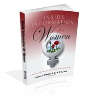 Inside Information for Women - Answers to the Mysteries of the Female Body and Her Health ebook by Yvonne S. Thornton, M. D., M. P. H., FACS