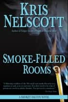 Smoke-Filled Rooms: A Smokey Dalton Novel ebook by Kris Nelscott