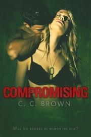 Compromising - Fraternizing, #2 ebook by C.C. Brown