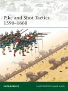 Pike and Shot Tactics 1590–1660 ebook by Keith Roberts, Mr Adam Hook