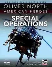 American Heroes in Special Operations ebook by Oliver North,Chuck Holton