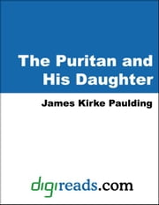 The Puritan and His Daughter ebook by Paulding, James Kirke