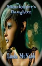 The Stonekeeper's Daughter ebook by Linda McNabb