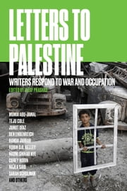 Letters to Palestine - Writers Respond to War and Occupation ebook by Vijay Prashad