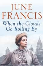 When the Clouds Go Rolling By ebook by