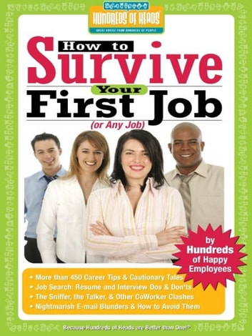 How to Survive Your First Job or Any Job - By Hundreds of Happy Employees ebook by