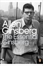 The Essential Ginsberg ebook by Allen Ginsberg