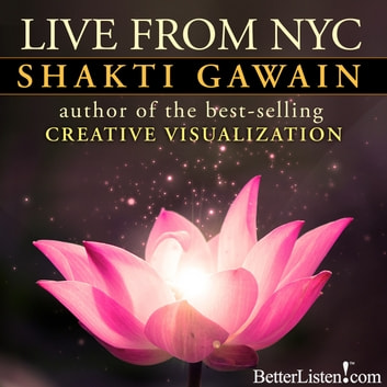 Live from New York City audiobook by Shakti Gawain