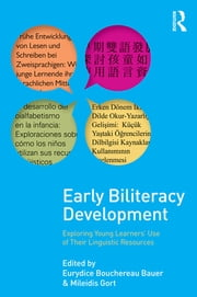 Early Biliteracy Development - Exploring Young Learners' Use of Their Linguistic Resources ebook by