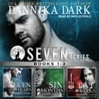 The Seven Series Boxed Set (Books 1-3) audiobook by Dannika Dark