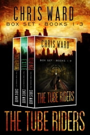 The Tube Riders Trilogy Boxed Set - The Tube Riders ebook by Chris Ward