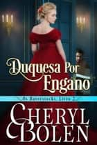 Duquesa Por Engano - House of Haverstock, Livro 2 ebook by Cheryl Bolen