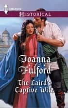 The Laird's Captive Wife ebook by Joanna Fulford