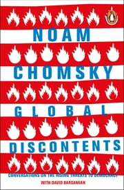 Global Discontents - Conversations on the Rising Threats to Democracy ebook by Noam Chomsky, David Barsamian