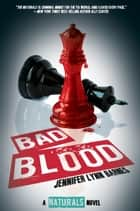 Bad Blood - (The Naturals #4) ebook by Jennifer Lynn Barnes