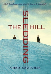 The Sledding Hill ebook by Chris Crutcher