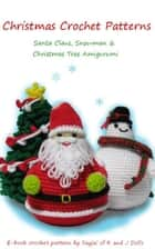 Christmas Crochet Patterns ebook by Sayjai