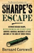 Sharpe's Escape: The Bussaco Campaign, 1810 (The Sharpe Series, Book 10) ebook by