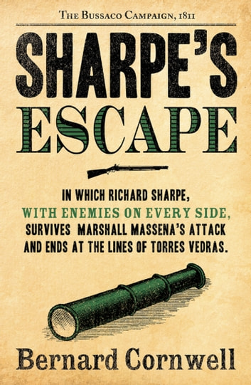 Sharpe's Escape: The Bussaco Campaign, 1810 (The Sharpe Series, Book 10) ebook by Bernard Cornwell