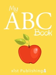 My ABC Book ebook by Xist Publishing