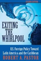 Exiting The Whirlpool ebook by Robert Pastor