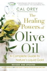 The Healing Powers of Olive Oil ebook by Cal Orey